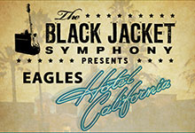 The Black Jacket Symphony presents Eagles – Hotel California