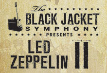 Black Jacket Symphony presents Led Zeppelin II