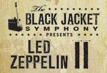 Black Jacket Symphony presents Led Zeppelin II
